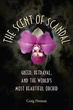 Florida History and Culture: The Scent of Scandal : Greed, Betrayal, and the...
