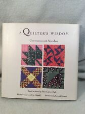 A QUILTER'S WISDOM - Conversations with Aunt Jane Based on text by Eliza Cavert