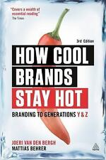 How Cool Brands Stay Hot : Branding to Generation y and Z by Joeri Van Den...
