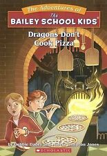 Dragons Don't Cook Pizza (The Adventures of the Bailey School Kids, #24) Dadey,
