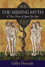The Missing Myth: A New Vision of Same-Sex Love, Herrada, Gilles, New Books