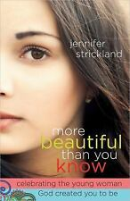 More Beautiful Than You Know : Celebrating the Young Woman God Created You to...