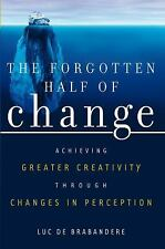 The Forgotten Half of Change: Achieving Greater Creativity through Changes in Pe