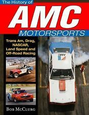 History of AMC Motorsports : Trans Am, Drag, NASCAR, Land Speed and Off-Road...