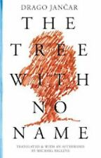 The Tree with No Name by Drago Jan&x10D;ar (2014, Paperback)