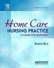 Home Care Nursing Practice: Concepts and Application (HOME HEALTH NURS-ExLibrary