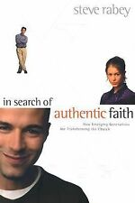In Search of Authentic Faith : How Emerging Generations Are Transforming the ...