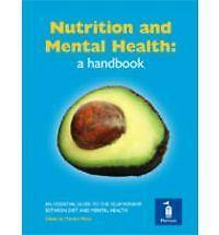 Nutrition and Mental Health: a Handbook: An Essential Guide to the Relationship…