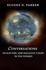 Conversations on Electric and Magnetic Fields in the Cosmos (Princeton Series i