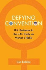 Problems of International Politics: Defying Convention : U. S. Resistance to...