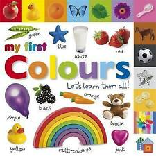 My First Colours Let's Learn Them All by Dorling Kindersley Ltd (Board book,...