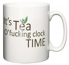 """What's the time? It's Tea o'f**king Clock Time"" Funny Tea Coffee Mug Gift"