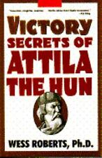 Victory Secrets of Attila the Hun, Wess Roberts, Good Books