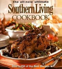 The All-New Ultimate Southern Living Cookbook : Over 1,250 of Our Best Recipes b