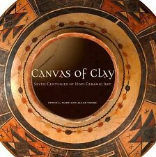 Canvas of Clay : Seven Centuries of Hopi Ceramic Art by Edwin L. Wade and...