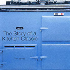 Aga: The Story of a Kitchen Classic by Tim James (Hardback, 2002)