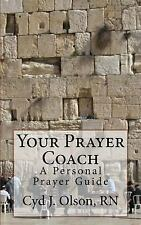 Your Prayer Coach : A Personal Prayer Guide by Cyd Olson (2015, Paperback)