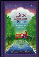 Little Moments of Peace:  Daily Reflections for Mothers HC  NEW  MINT  Parenting