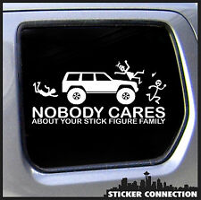 Nobody Cares about your Stick Figure Family sticker for Jeep cherokee car vinyl