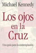 Los Ojos en la Cruz: Una Guia para la Contemplacion (Spanish Edition)-ExLibrary
