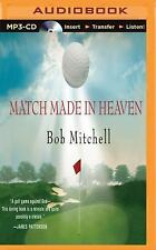 Match Made in Heaven by Bob Mitchell (2015, MP3 CD, Unabridged)