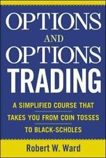 Options and Options Trading : A Simplified Course That Takes You from Coin