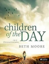Children of the Day: 1 & 2 Thessalonians by Beth Moore (Paperback)