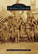 Images of America: Central College by Marilyn J. Gale and Nathaniel R. Baker...