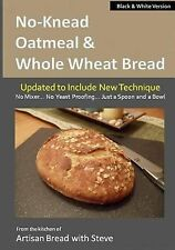 No-Knead Oatmeal and Whole Wheat Bread (B&W Version) : From the Kitchen of...
