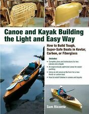 Canoe and Kayak Building the Light and Easy Way : How to Build Tough,...