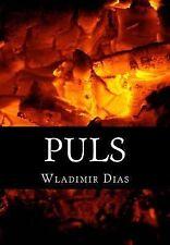 Puls : En Reise Inn I Ukjent by Wladimir Dias (2014, Paperback)