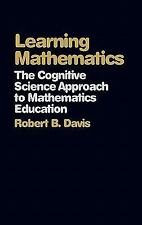Learning Mathematics: The Cognitive Science Approach to Mathematics Ed-ExLibrary