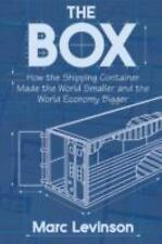 The Box: How the Shipping Container Made the World Smaller and the World Economy