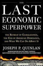 The Last Economic Superpower: The Retreat of Globalization, the End of Americ...