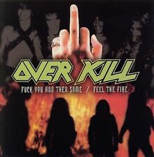 over kill  Fuck You And Then Some / Fell The Fire 2 disc cd