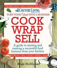 Cook Wrap Sell: A Guide to Starting and Running a Successful Food Business...