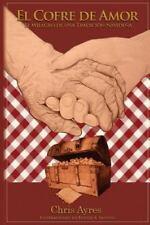 El Cofre de Amor : El Milagro de una Tradici�n Navide�a by Chris Ayres (2013,...