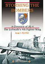 STORMING THE BOMBERS CHRONICLE OF JG 4  VOL 1 1942-44