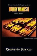 Money Games Ii : Paid for in Gold by Kimberly Barnes and Barnes (2013,...