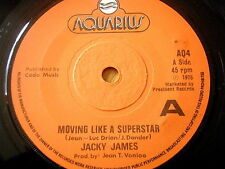 "JACKY JAMES - MOVING LIKE A SUPERSTAR  7"" VINYL"