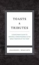 Toasts and   Tributes Revised and   updated: A Gentleman's Guide to Personal Cor