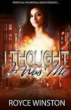 I Thought It Was Me by Royce Winston (2014, Paperback)