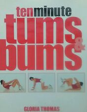Ten Minute Tums and Bums by Gloria Thomas