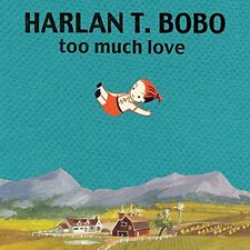 HARLAN T BOBO TOO MUCH LOVE BEAST RECORDS LP VINYLE NEUF