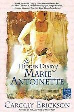 The Hidden Diary of Marie Antoinette: A Novel - Erickson, Carolly - Paperback