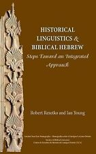 Historical Linguistics and Biblical Hebrew : Steps Toward an Integrated...