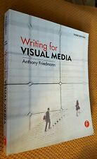 Writing for Visual Media by Anthony Friedmann (2010, Paperback, Revised) 3rd Ed.