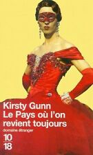 Le pays où l'on revient toujours.Kirsty GUNN.10/18 G001