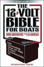 The 12-Volt Bible for Boats by Brotherton, Miner, Sherman, Edwin