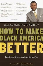 How to Make Black America Better: Leading African Americans Speak Out, , Good Co